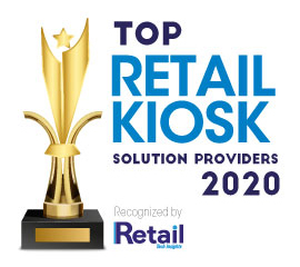 Top 10 Retail Kiosk Solution Companies – 2020