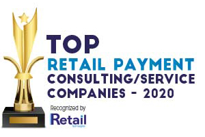 Top 10 Retail Payment Consulting/Services Companies – 2020